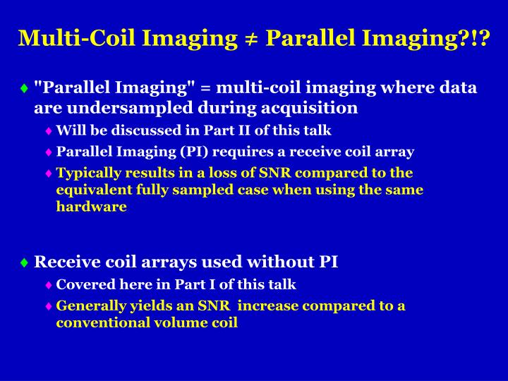 Multi-Coil Imaging ≠ Parallel Imaging?!?