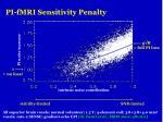 pi fmri sensitivity penalty