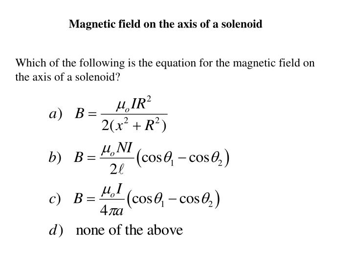 Magnetic field on the axis of a solenoid