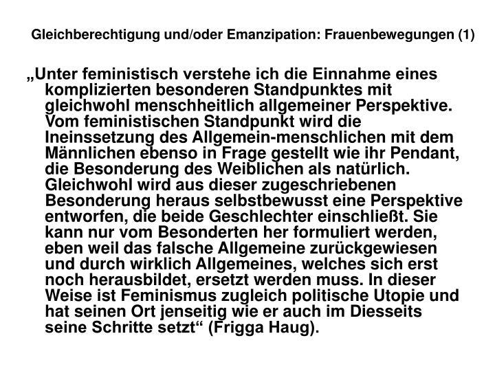 Gleichberechtigung und/oder Emanzipation: Frauenbewegungen (1)