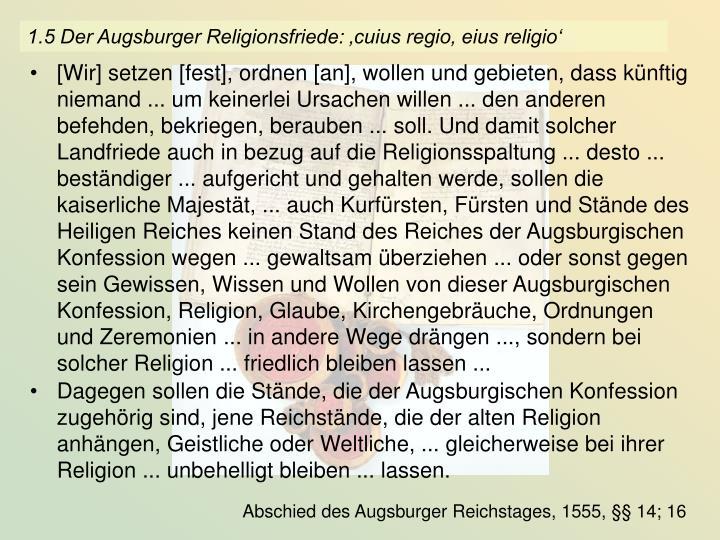 1.5 Der Augsburger Religionsfriede: 'cuius regio, eius religio'