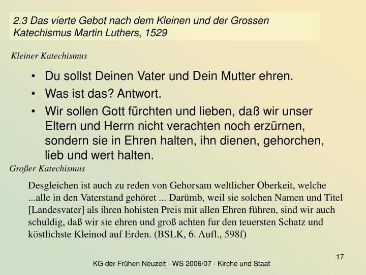 2.3 Das vierte Gebot nach dem Kleinen und der Grossen Katechismus Martin Luthers, 1529