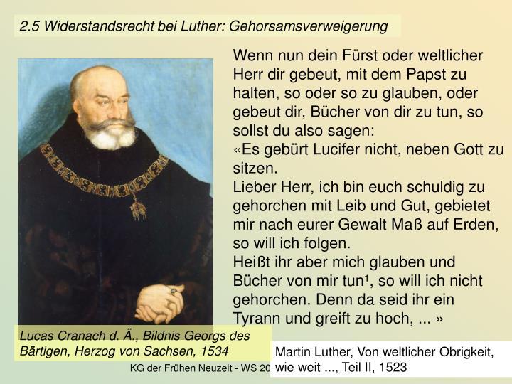 2.5 Widerstandsrecht bei Luther: Gehorsamsverweigerung