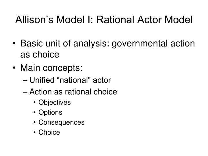 Allison's Model I: Rational Actor Model