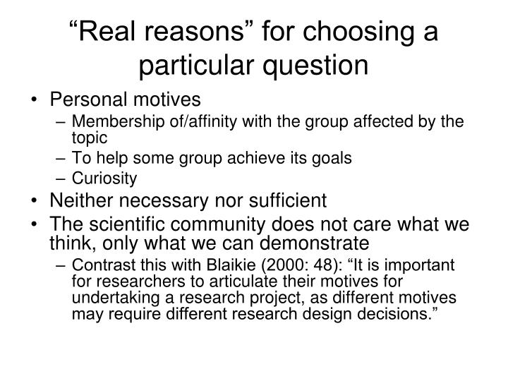 """Real reasons"" for choosing a particular question"