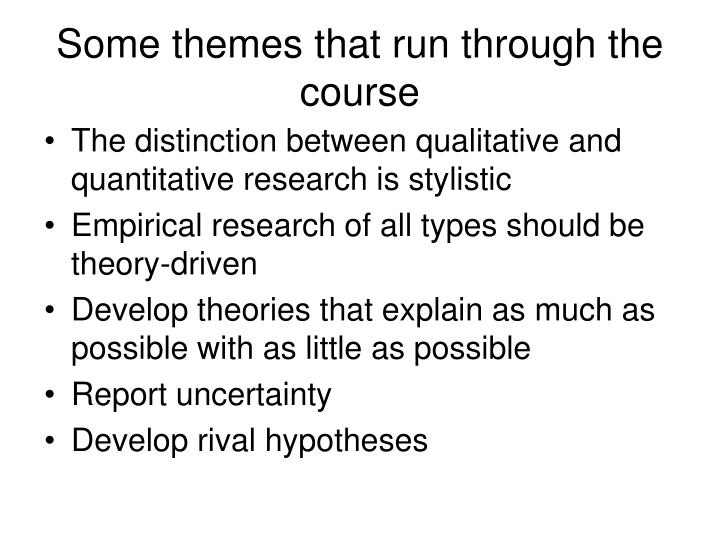 Some themes that run through the course