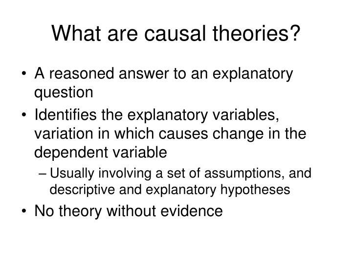 What are causal theories?