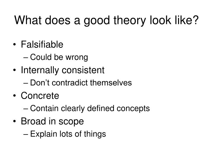 What does a good theory look like?