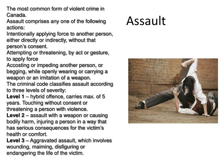 The most common form of violent crime in Canada.