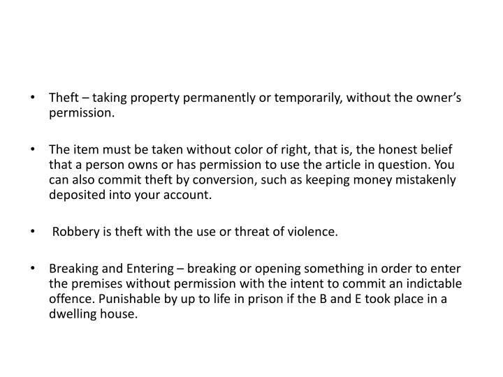 Theft – taking property permanently or temporarily, without the owner's permission.