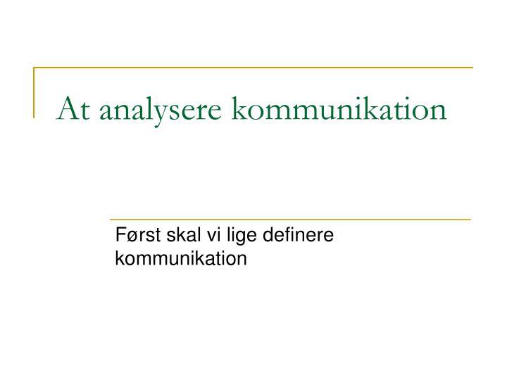 At analysere kommunikation