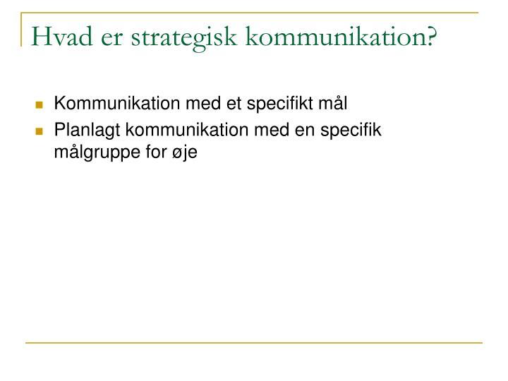 Hvad er strategisk kommunikation?
