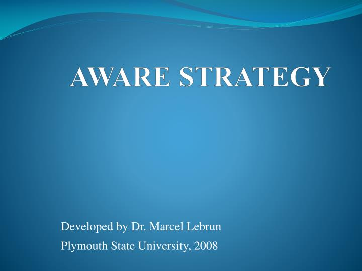 AWARE STRATEGY