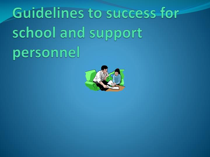 Guidelines to success for school and support personnel