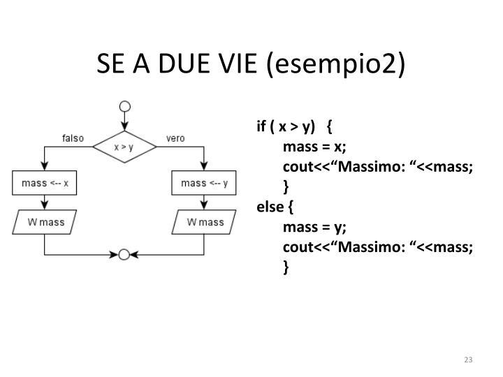 SE A DUE VIE (esempio2)