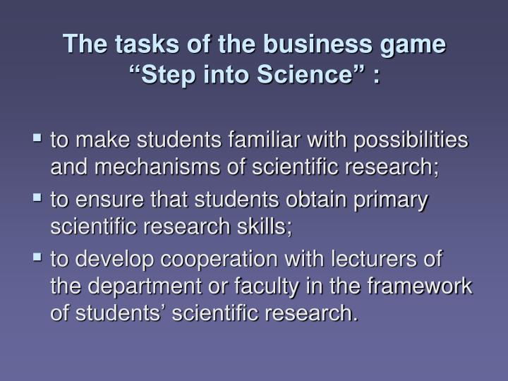 "The tasks of the business game ""Step into Science"" :"
