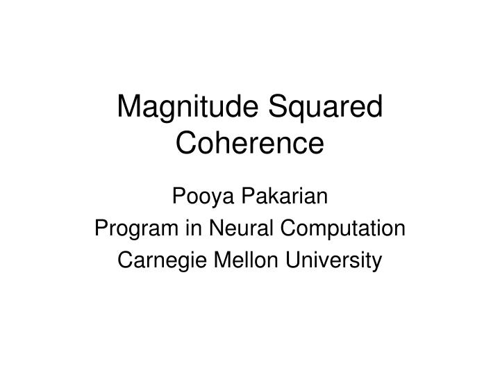 Magnitude Squared Coherence