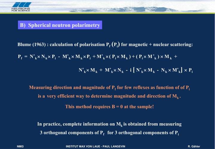 B)  Spherical neutron polarimetry