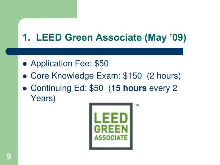 1.  LEED Green Associate (May '09)