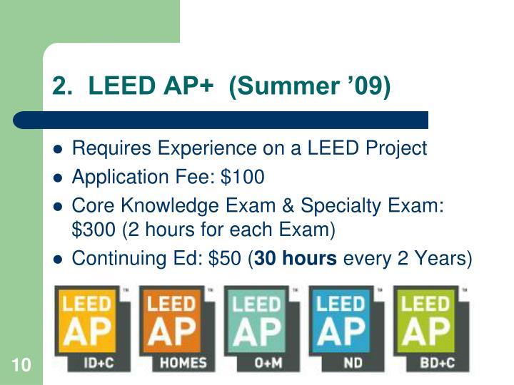 2.  LEED AP+  (Summer '09)