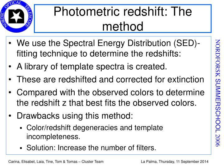 Photometric redshift: The method