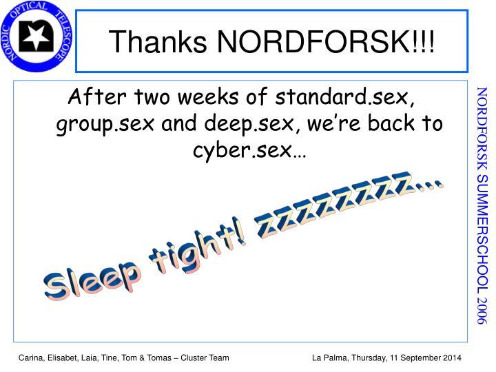 Thanks NORDFORSK!!!