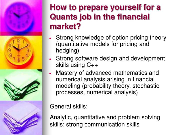 How to prepare yourself for a Quants job in the financial market?