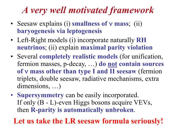 A very well motivated framework