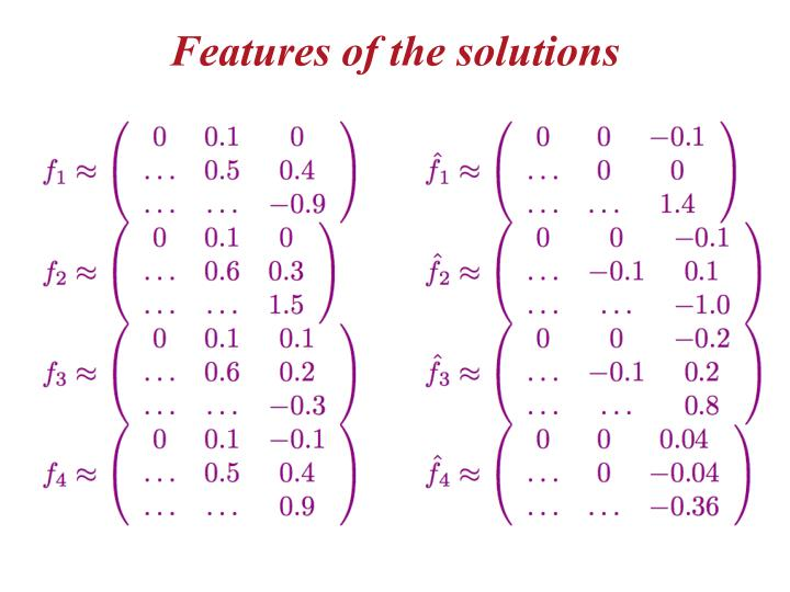 Features of the solutions