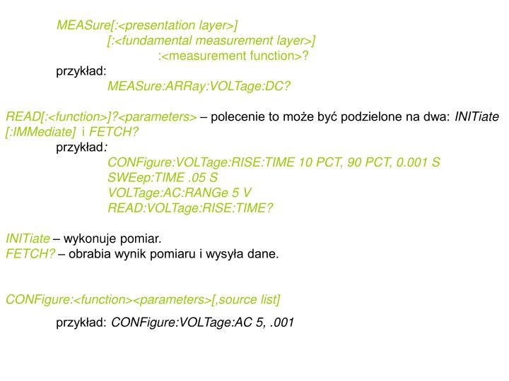MEASure[:<presentation layer>]