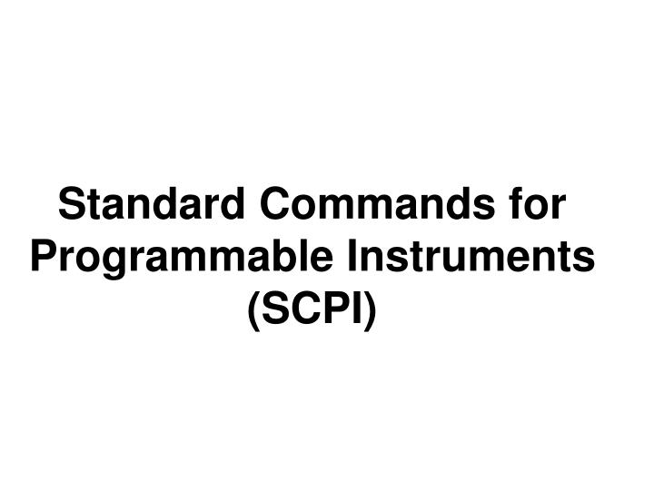 Standard Commands for Programmable Instruments