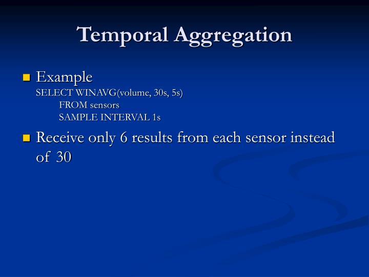 Temporal Aggregation