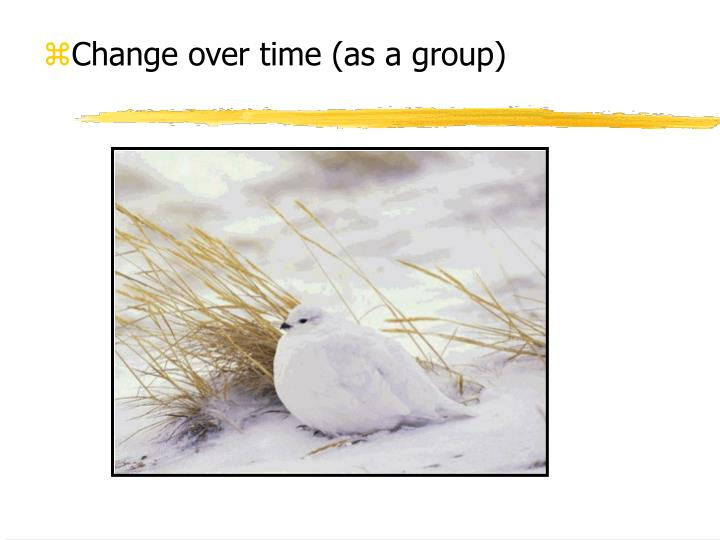Change over time (as a group)