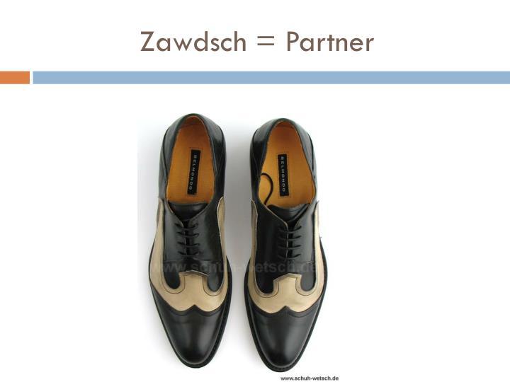 Zawdsch = Partner