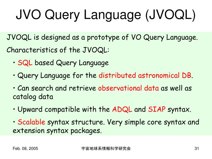 JVOQL is designed as a prototype of VO Query Language.