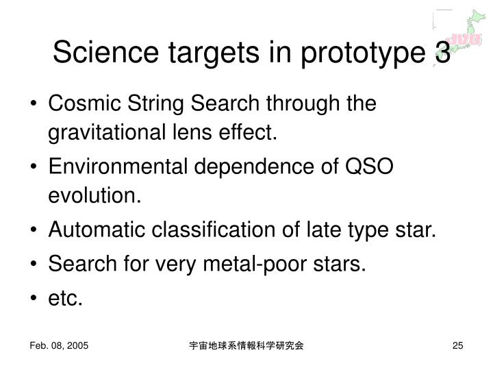 Science targets in prototype 3