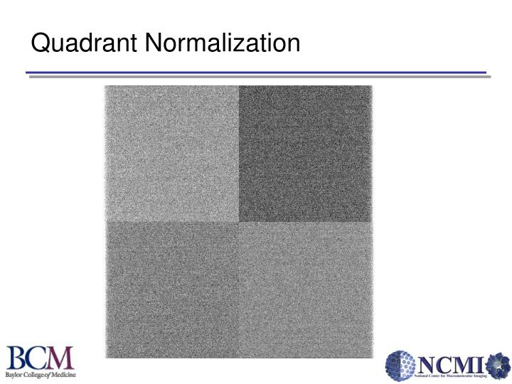 Quadrant Normalization