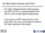 so why does anyone use film