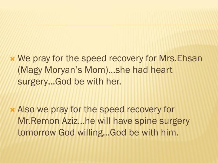 We pray for the speed recovery for