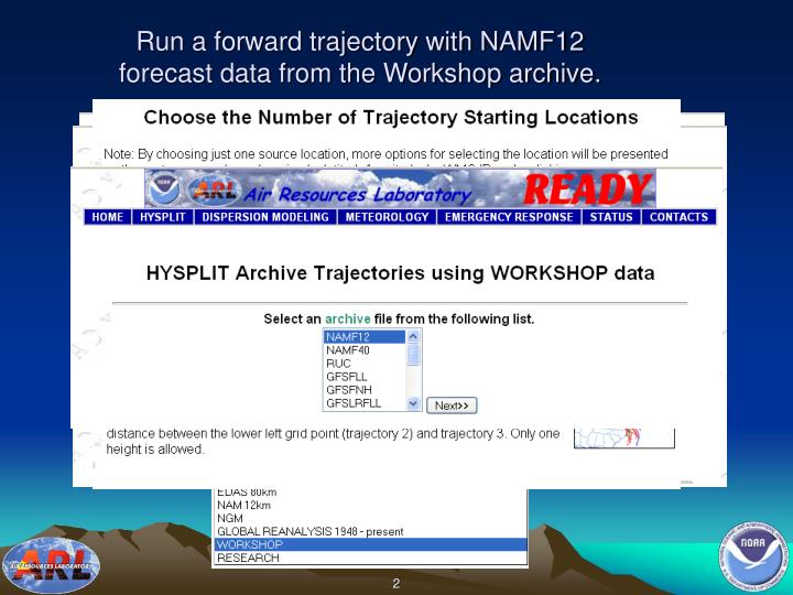 Run a forward trajectory with namf12 forecast data from the workshop archive