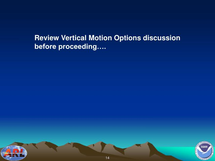 Review Vertical Motion Options discussion before proceeding….