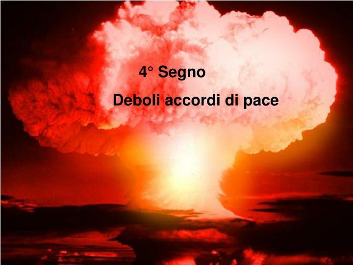 4° Segno