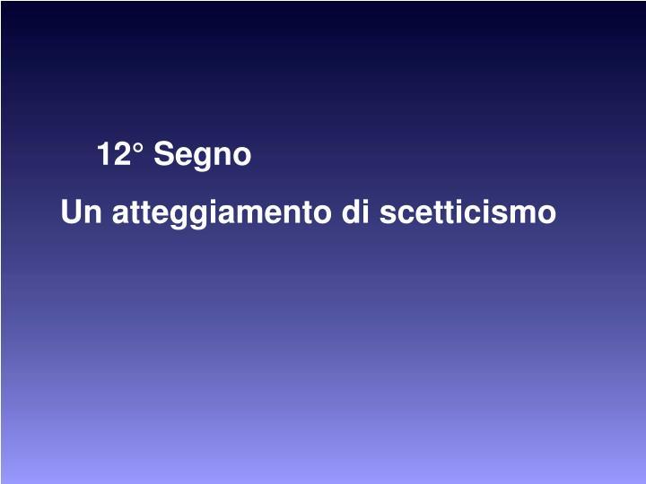12° Segno