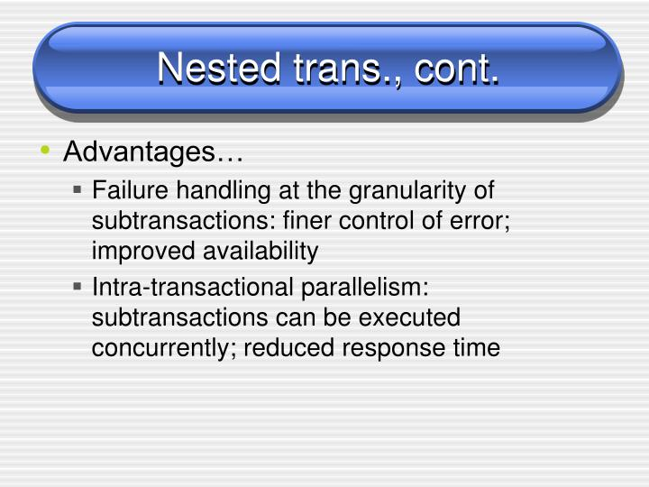 Nested trans., cont.
