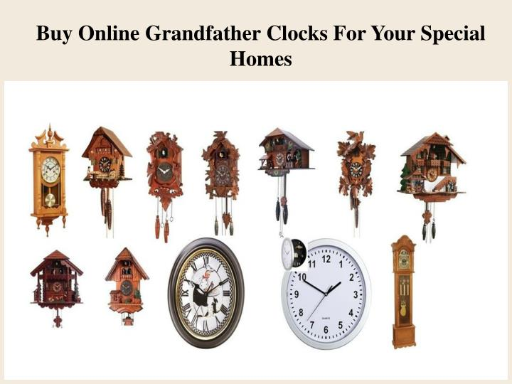 Buy Online Grandfather Clocks For Your Special Homes