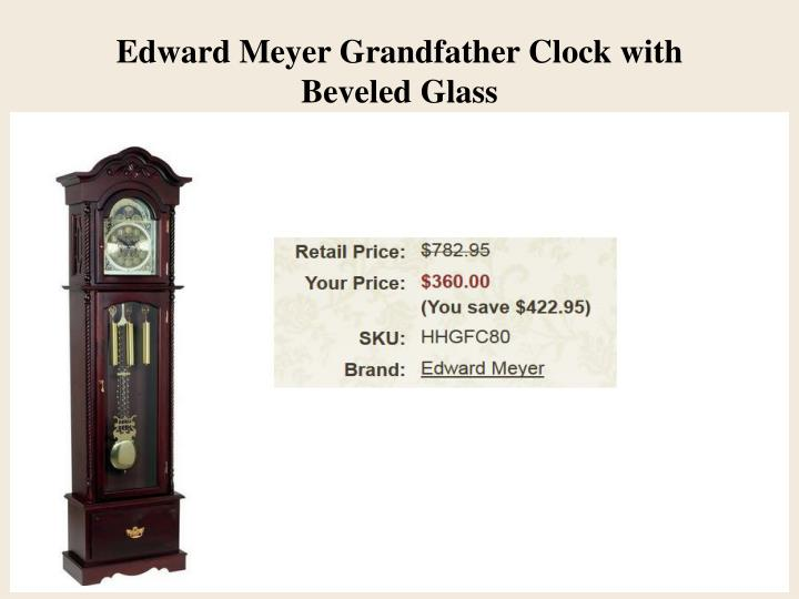 Edward Meyer Grandfather Clock with Beveled Glass