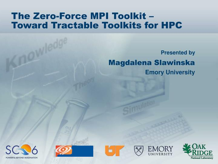 The zero force mpi toolkit toward tractable toolkits for hpc