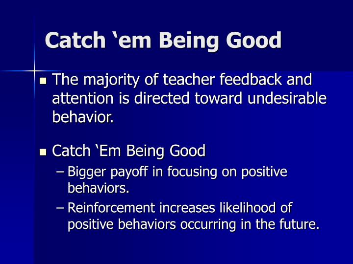 Catch 'em Being Good