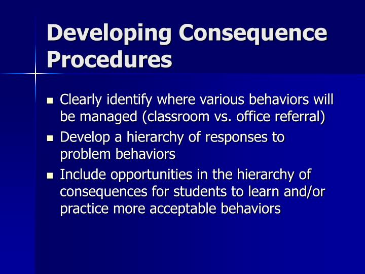 Developing Consequence Procedures