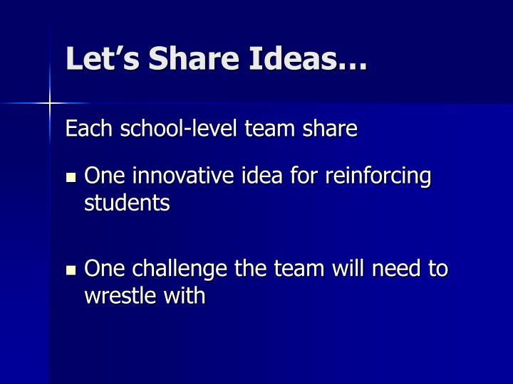 Let's Share Ideas…
